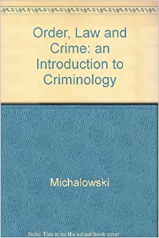 raymond michalowski order law and crime relationship