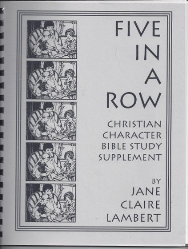Five In A Row: Christian Character Bible Study Supplement