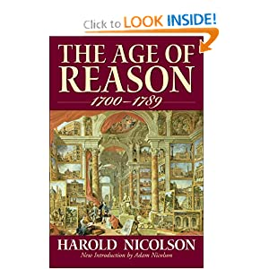 The Age of Reason: (1700-1789) Harold Nicolson and Adam Nicolson