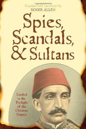 Spies, scandales et Sultans : Istanbul dans le crépuscule de l'Empire Ottoman (nouveaux Dialogues en philosophie)