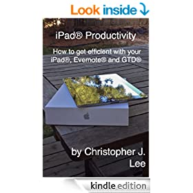 iPad� Productivity - How to get efficient with your iPad, Evernote� and GTD�