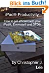 iPad� Productivity - How to get effic...