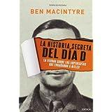 La historia secreta del Día D: La verdad sobre los superespías que engañaron a Hitler (Tiempo de Historia)