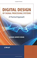 Digital Design of Signal Processing Systems: A Practical Approach ebook download