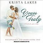 Yours Truly: Billionaires and Brides, Book 2 Hörbuch von Krista Lakes Gesprochen von: Chandra Skyye