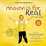 Heaven Is for Real for Kids: A Little Boy's Astounding Story of His Trip to Heaven and Back | Todd Burpo,Sonja Burpo,Colton Burpo