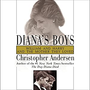 Diana's Boys: William and Harry and the Mother They Loved | [Christopher Andersen]