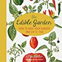 The Edible Garden: How to Have Your Garden and Eat It, Too (       UNABRIDGED) by Alys Fowler Narrated by Melora Kordos