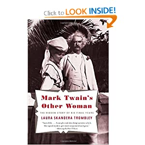 Mark Twain's Other Woman: The Hidden Story of His Final Years (Vintage) Laura E. Skandera-Trombley