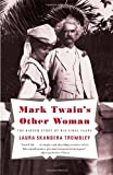 Mark Twain's Other Woman: The Hidden Story of His Final Years (Vintage)