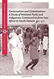 Conservation and Globalization: A Study of National Parks and Indigenous Communities from East Africa to South Dakota (Case Studies on Contemporary Social Issues)