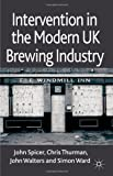 Intervention in the Modern UK Brewing Industry (0230298575) by Spicer, John