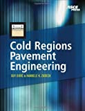 img - for Cold Regions Pavement Engineering 1st edition by Dore, Guy, Zubeck, Hannele (2008) Hardcover book / textbook / text book