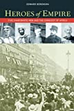 img - for Heroes of Empire: Five Charismatic Men and the Conquest of Africa by Edward Berenson (2012-02-01) book / textbook / text book