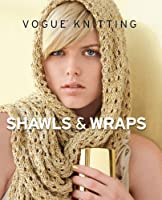 Vogue® Knitting Shawls & Wraps