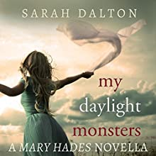 My Daylight Monsters (       UNABRIDGED) by Sarah Dalton Narrated by Charlotte Duckett