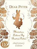 Dear Peter Miniature Letters By Peter Rabbit Anniversary Edition (150th Birthday Collectors Edtn)