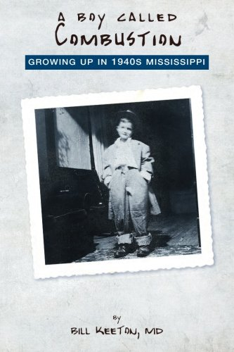 A Boy Called  Combustion: Growing Up in 1940s Mississippi