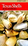 Texas Shells: A Field Guide (Elma Dill Russell Spencer Foundation Series) (0292724314) by Andrews, Jean