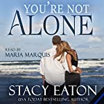You're Not Alone | Stacy Eaton