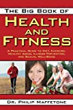 Image of The Big Book of Health and Fitness: A Practical Guide to Diet, Exercise, Healthy Aging, Illness Prevention, and Sexual Well-Being