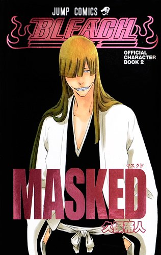 MASKED BLEACH―ブリーチ― OFFICIAL CHARACTER BOOK 2 (ジャンプコミックス)