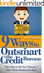 9 Ways to Outsmart  the Credit Bureau...
