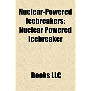 Nuclear-Powered Icebreakers: Nuclear Powered Icebreaker, NS 50 ...