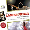 Lampenfieber erfolgreich bekämpfen (Ich will auf die Bühne 1) Hörbuch von Michael Draksal Gesprochen von:  div.