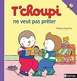 """Afficher """"T'choupi l'ami des petits n° Tome 02<br /> T'choupi ne veut pas prêter"""""""