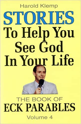 Stories to Help You See God in Your Life (ECK Parables, Book 4) written by Harold Klemp