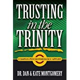 Trusting in the Trinity: Compass Psychotheology Applied ~ Dan Montgomery