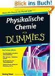 Physikalische Chemie f�r Dummies (Fur...
