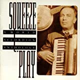 Squeeze Play: A World Accordion Anthology ~ Squeeze Play: World...