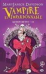 Queen Betsy, tome 14 : Vampire et impardonnable par Davidson
