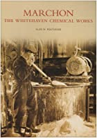 Marchon: The Whitehaven Chemical Works (Images of England), Alan W Routledge