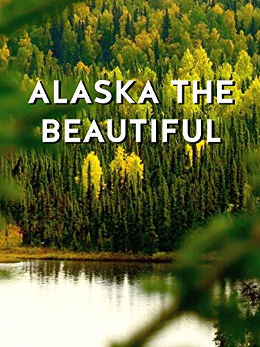 Alaska the Beautiful
