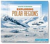Exploring Polar Regions (The Story of Exploration)