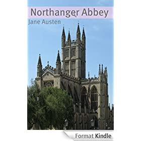 Northanger Abbey (Annotated with Biography, Chapter Summary, Examination of Themes, and Character Summary) (English Edition)