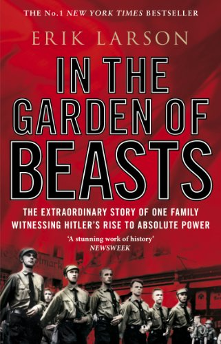 Larson, Erik - In The Garden of Beasts: Love and terror in Hitler's Berlin