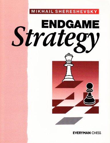 Endgame Strategy, by Mikhail Shereshevsky