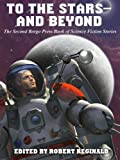 img - for To the Stars -- and Beyond: The Second Borgo Press Book of Science Fiction Stories book / textbook / text book