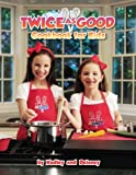 img - for Twice As Good Cookbook for Kids book / textbook / text book