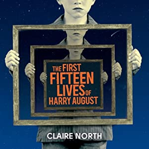The First Fifteen Lives of Harry August Audiobook