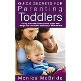 Parenting Books Guide: Quick Secrets for Parenting Toddlers, Easy Toddler Discipline Tips and Help for Toddler Behavior Problems ~ Monica McBride