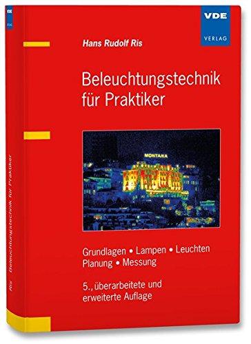Beleuchtungstechnik-fr-Praktiker-Grundlagen-Lampen-Leuchten-Planung-Messung