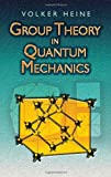 img - for Group Theory in Quantum Mechanics: An Introduction to Its Present Usage (Dover Books on Physics) book / textbook / text book