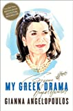 My Greek Drama: Life, Love, and One Womans Olympic Effort to Bring Glory to Her Country