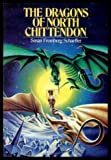 The Dragons of North Chittendon (0671525875) by Schaeffer, Susan Fromberg