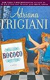 Rococo Adriana Trigiani